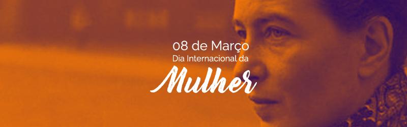 8 de março: um dia para lembrar das lutas das mulheres