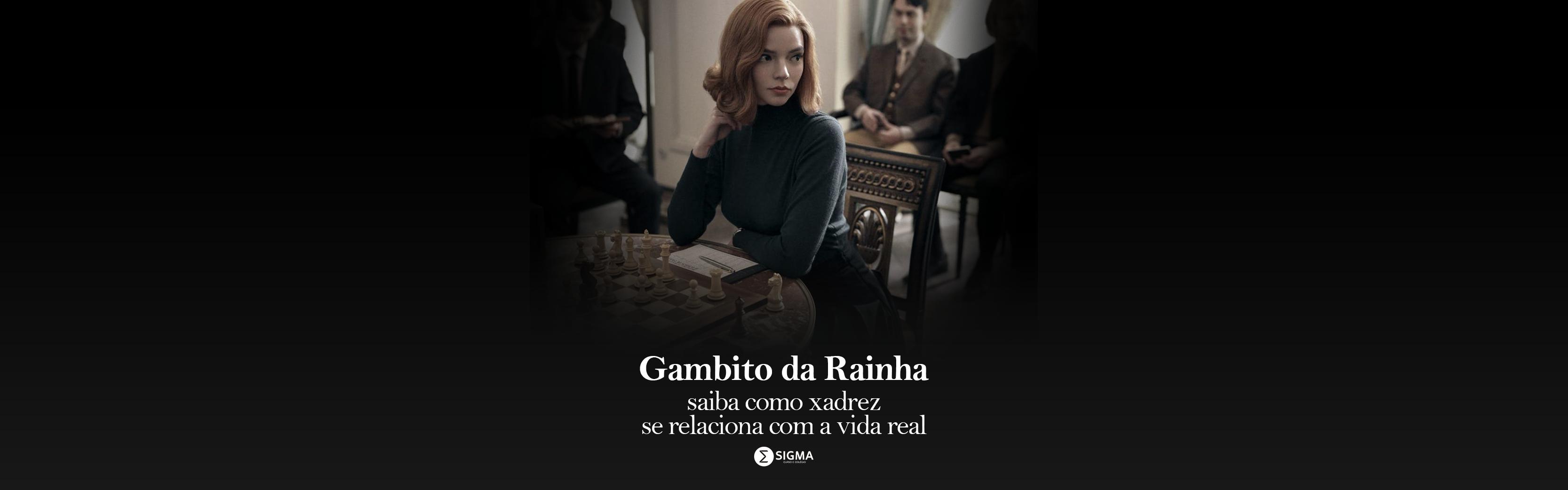 Gambito da Rainha: saiba como xadrez se relaciona com a vida real