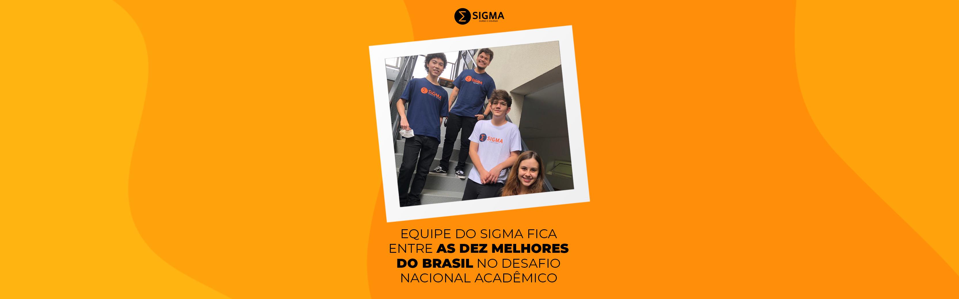 Equipe do Sigma fica entre as dez melhores do Brasil no Desafio Nacional Acadêmico