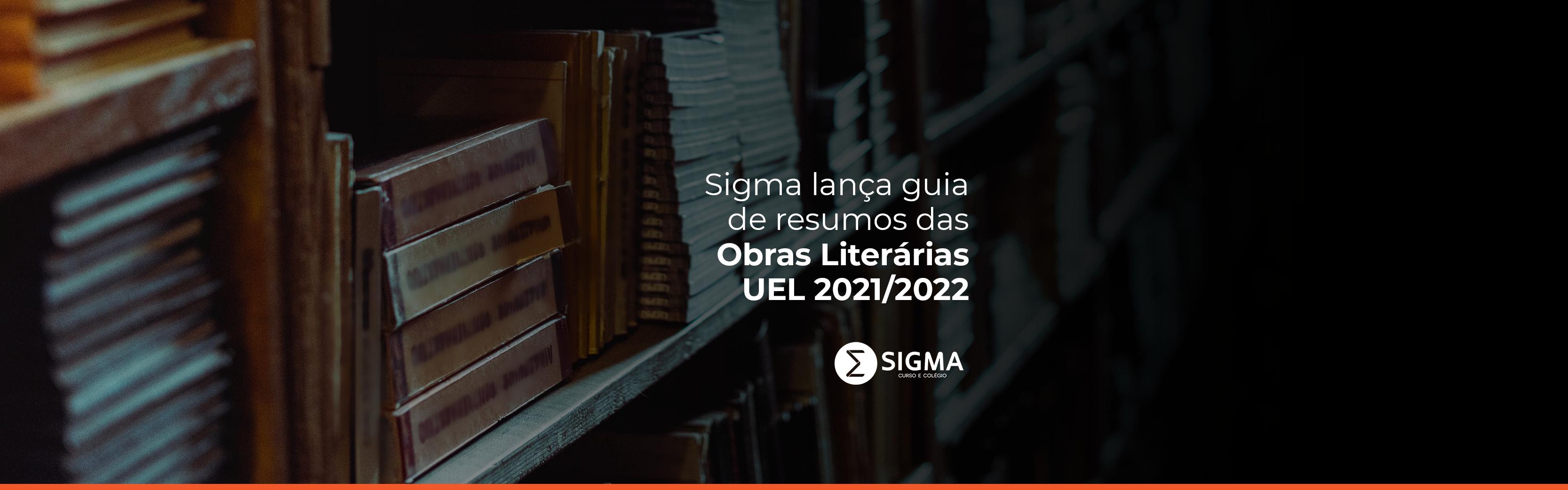 Sigma lança guia de resumos das Obras Literárias UEL 2021/2022